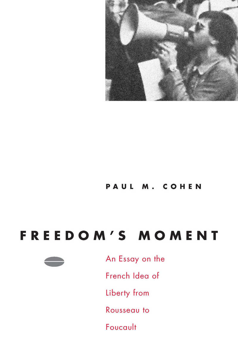 Freedoms Moment An Essay On The French Idea Of Liberty From  Cover Of Book