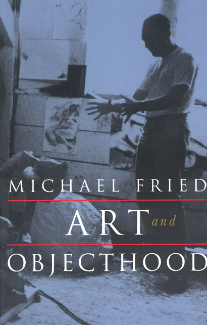 "art objecthood michael fried essay For fifty years, michael fried's ""art and objecthood"" has set the terms for the discussion of minimalism, or as he prefers to call it, literalism."