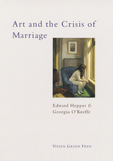 Art and the Crisis of Marriage: Edward Hopper and Georgia O'Keeffe