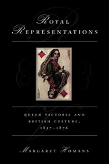 Royal Representations: Queen Victoria and British Culture, 1837-1876