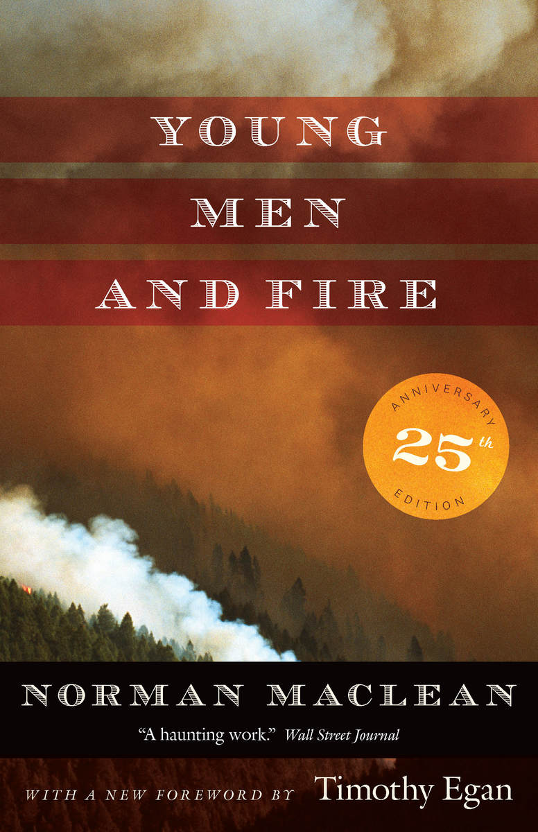 the theme of wildfres in young men and fire by norman maclean