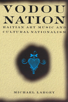 Vodou Nation: Haitian Art Music and Cultural Nationalism