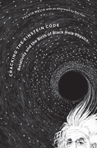Cracking the Einstein Code: Relativity and the Birth of Black Hole Physics