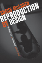Reproduction by Design: Sex, Robots, Trees, and Test-Tube Babies in Interwar ...