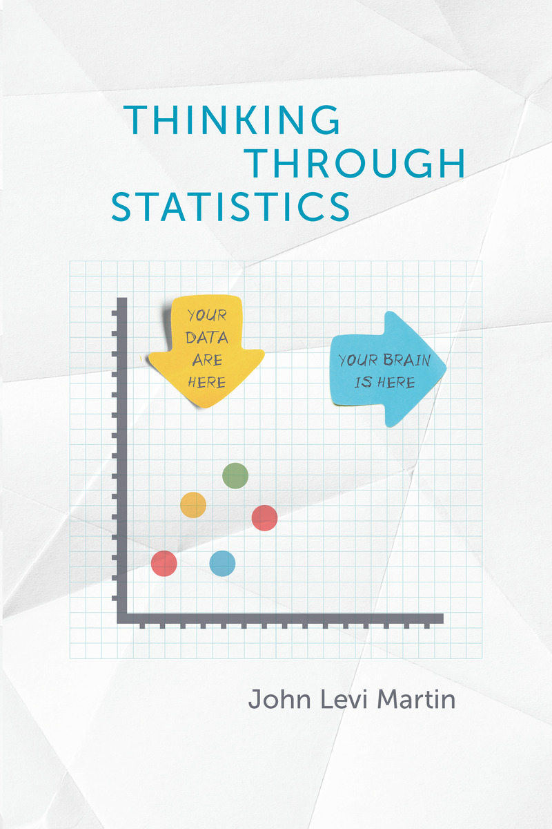 Thinking through statistics 9780226567464 john levi martin cover of book fandeluxe Image collections