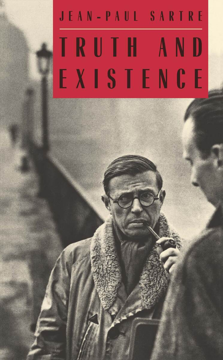 Truth and Existence Adrian Van Den Hoven, Jean-Paul Sartre, Ronald Aronson