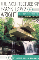 The Architecture of Frank Lloyd Wright: A Complete Catalog, Updated 3rd Edition
