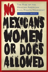 No Mexicans, Women, or Dogs Allowed