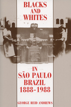 Blacks and Whites in Sao Paulo, Brazil, 1888-1988