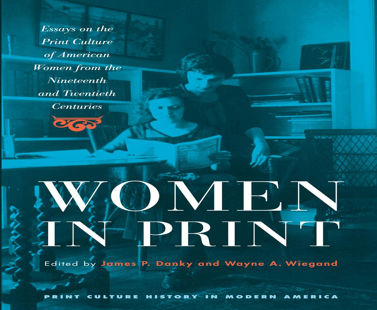 women in print essays on the print culture of american women from cover of book