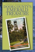 Door County's Emerald Treasure: A History of Peninsula State Park