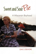 Sweet and Sour Pie: A Wisconsin Boyhood