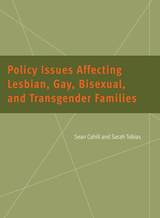 Policy Issues Affecting Lesbian, Gay, Bisexual, and Transgender