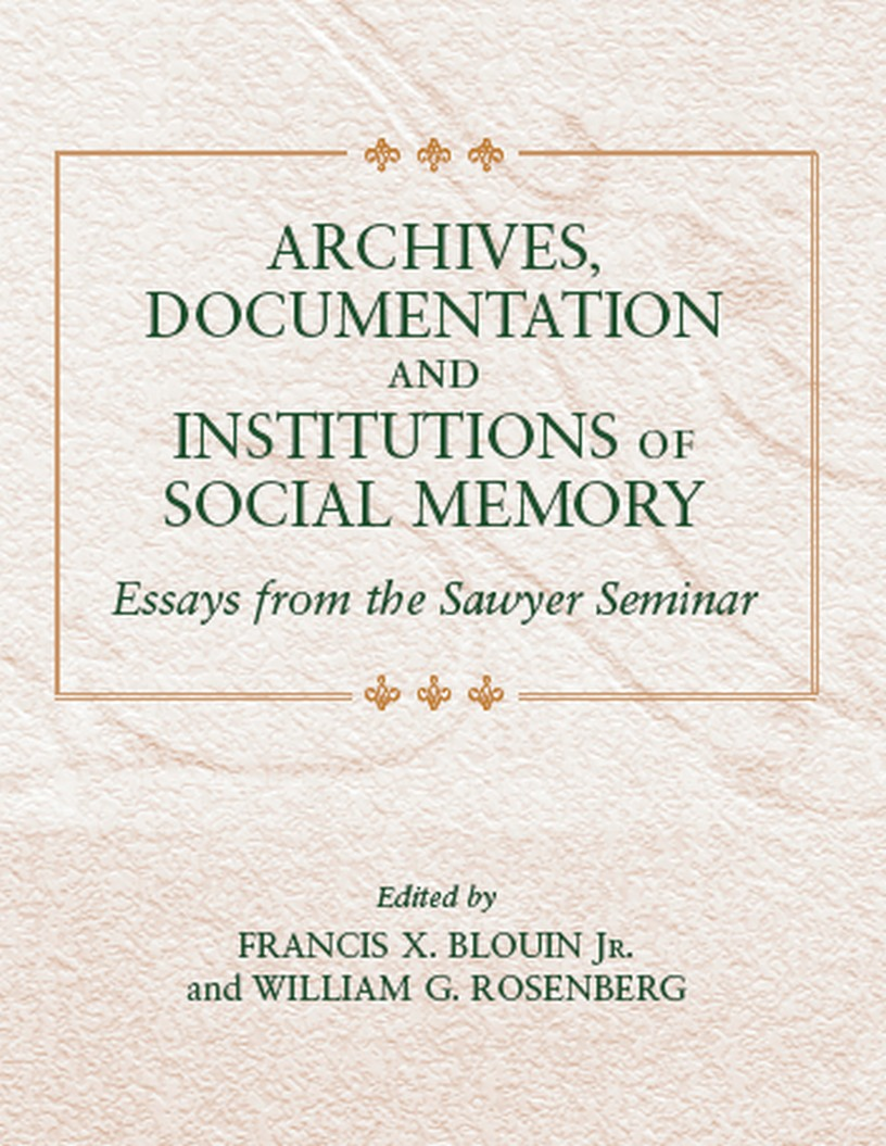 archive documentation essay from institution memory sawyer seminar social The washington institute for the study of inequality and race (wisir) invite outstanding university of washington graduate students to apply for a $25,000 sawyer dissertation fellowship for the 2017-2018 academic year on the topic of capitalism and comparative racialization.