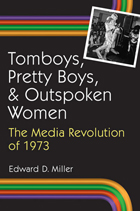Tomboys, Pretty Boys, and Outspoken Women