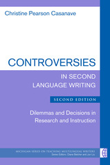 Controversies in Second Language Writing, Second Edition