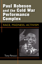 Paul Robeson and the Cold War Performance Complex: Race, Madness, Activism