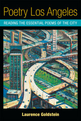 Poetry Los Angeles: Reading the Essential Poems of the City