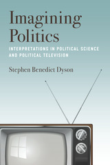 Imagining Politics: Interpretations in Political Science and Political Television