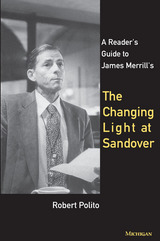 Reader's Guide to James Merrill's The Changing Light at