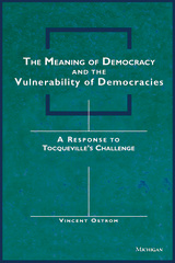 Meaning of Democracy and the Vulnerabilities of Democracies