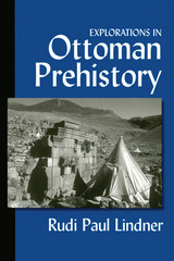 Explorations in Ottoman Prehistory