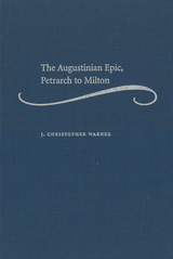 Augustinian Epic, Petrarch to Milton
