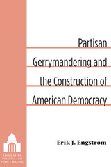 Partisan Gerrymandering and the Construction of American