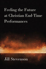 Feeling the Future at Christian End-Time Performances