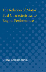 Relation of Motor Fuel Characteristics to Engine Performance