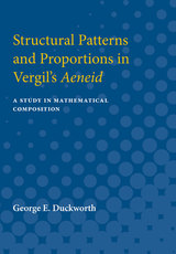 Structural Patterns and Proportions in Vergil's Aeneid