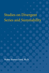 Studies on Divergent Series and Summability