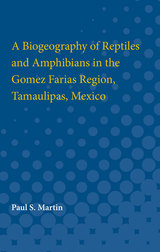 Biogeography of Reptiles and Amphibians in the Gomez Farias