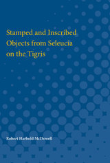 Stamped and Inscribed Objects from Seleucia on the Tigris