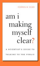Am I Making Myself Clear? A Scientist's Guide to Talking to the Public