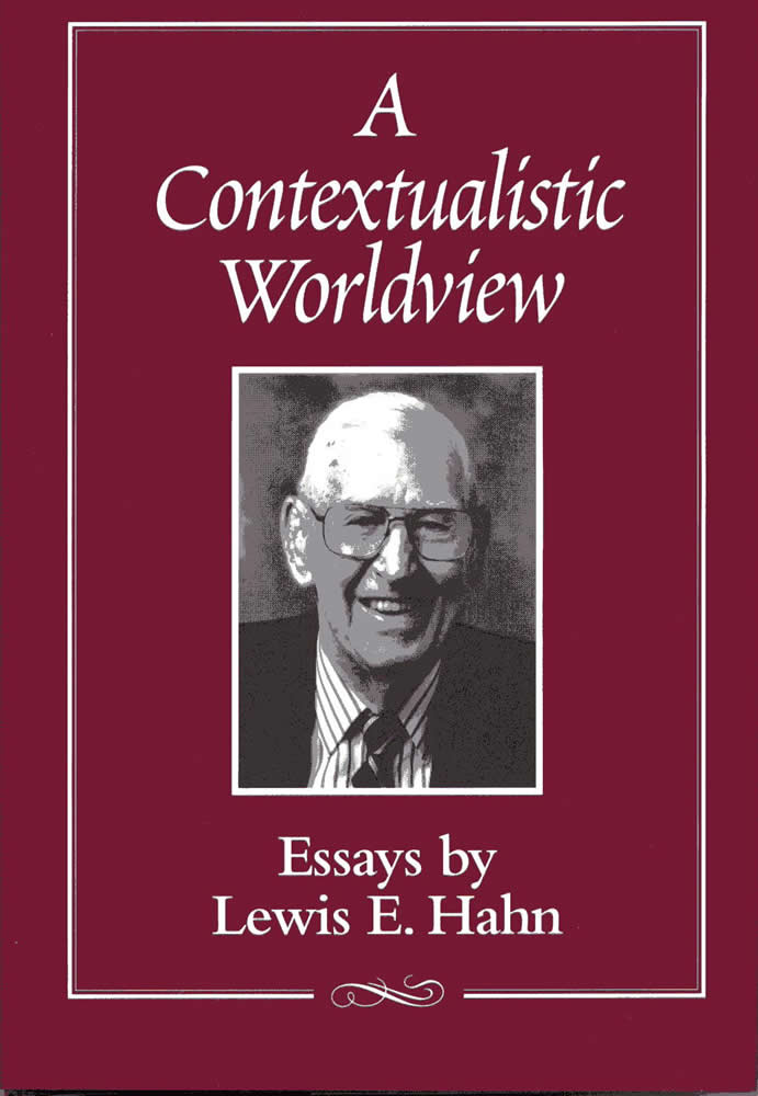 a contextualistic worldview essays by lewis e hahn  thumbnail of book buy a contextualistic worldview essays