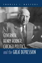 Governor Henry Horner, Chicago Politics, and the Great