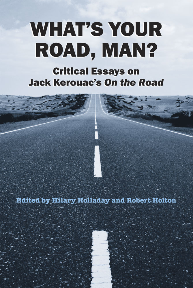 critical essays on jack kerouac on the road On the road summary jack kerouac everything you need to understand or teach on the road by jack kerouac critical essay by tim hunt 4,696 words, approx 16 pages.