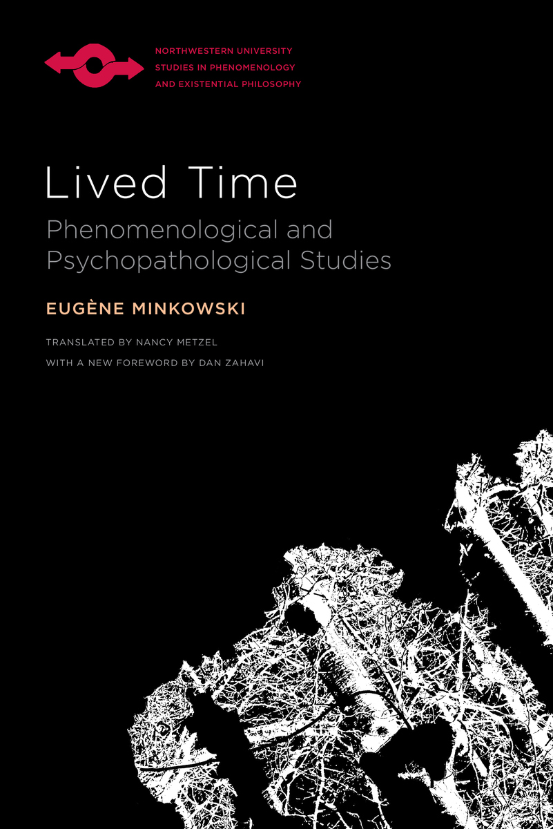 Lived Time Phenomenological And Psychopathological Studies 9780810140592 Eugene Minkowski Nancy Metzel And Dan Zahavi Bibliovault