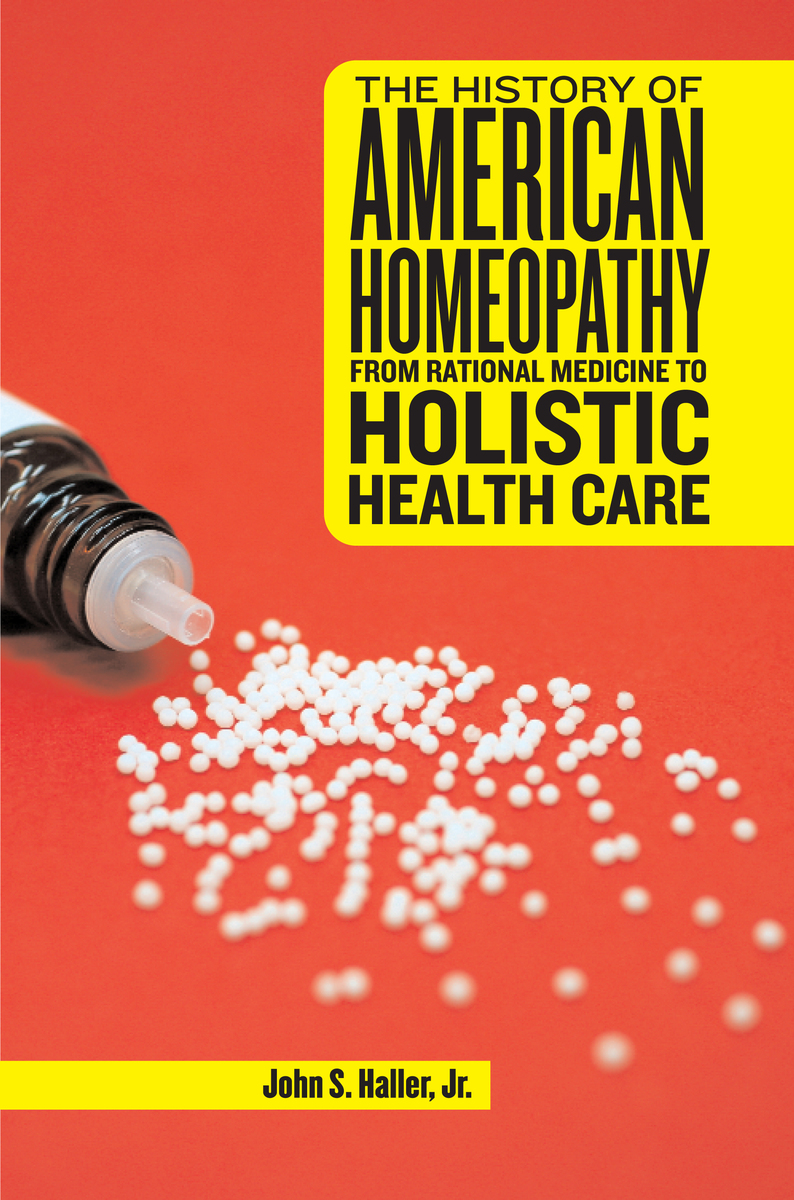 The History of American Homeopathy: From Rational Medicine to