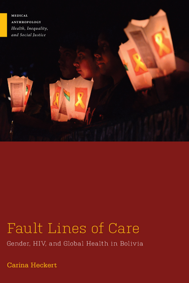 Fault Lines of Care: Gender, HIV, and Global Health in Bolivia