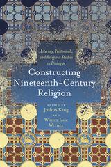 Constructing Nineteenth-Century Religion
