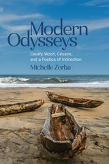 Modern Odysseys: Cavafy, Woolf, CEsaire, and a Poetics of