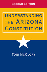 Understanding the Arizona Constitution, Second Edition