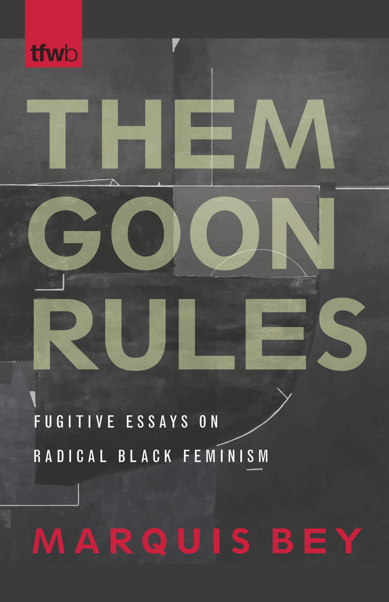 Ap English Essays Cover Of Book English Essay My Best Friend also Essay On My Mother In English Them Goon Rules Fugitive Essays On Radical Black Feminism  Thesis Statements For Argumentative Essays