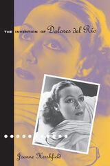 Invention Of Dolores Del Rio