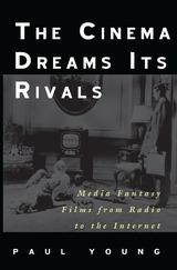Cinema Dreams Its Rivals
