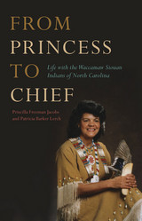 From Princess to Chief: Life with the Waccamaw Siouan Indians of North Carolina