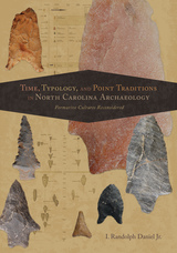 Time, Typology, and Point Traditions in North Carolina
