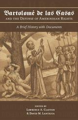 BartolomE de las Casas and the Defense of Amerindian Rights
